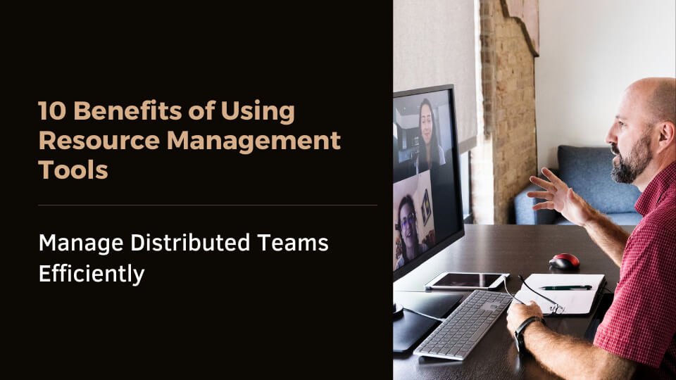 10 Benefits Of Using Resource Management Tools